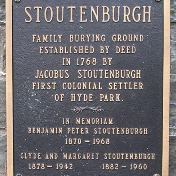 Stoutenburgh Family Burying Ground. Established By Deed In 1768 By Jacobus Stoutenburgh, First Colonial Settler Of Hyde Park. In Memorium, Benjamin Peter Stoutenburgh, 1870 - 1968. Clyde and Margaret Stoutenburgh 1878 - 1942 -- 1882 - 1960.